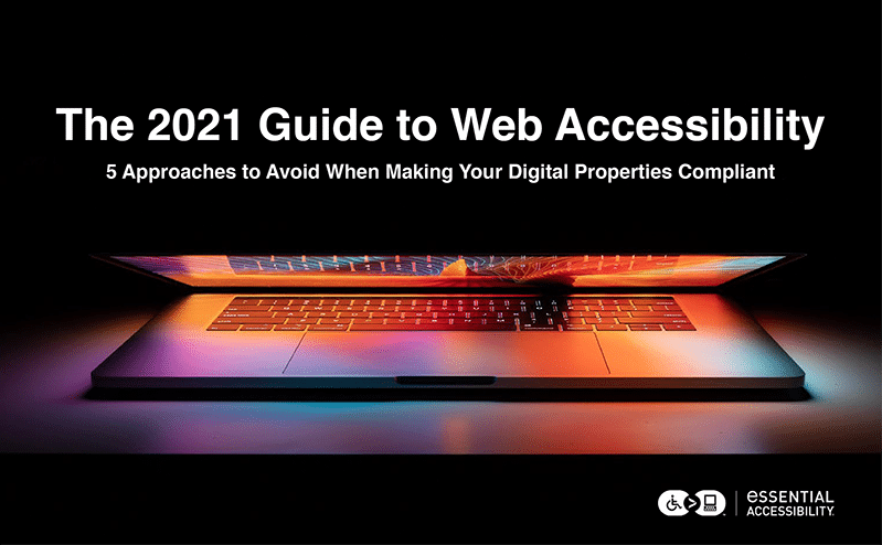 Five approaches to avoid when making your digital properties compliant.